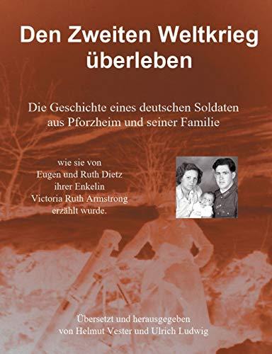 Den Zweiten Weltkrieg überleben: Die Geschichte eines deutschen Soldaten aus Pforzheim und seiner Familie