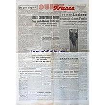 OUEST FRANCE [No 319] du 25/08/1945 - DE QUOI S'AGIT-IL PAR DU LOU - LES CONVERSATIONS DE WASHINGTON / LES PROBLEMES FRANCAIS ET M. BYRNES - LA SOUVERAINETE FRANCAISE EN INDOCHINE - QUESTION CAPITALE - LECLERC ENTRAIT DANS PARIS IL Y A UN AN - LES ALLIES DEBARQUERONT AU JAPON A L'HEURE PREVUE - LES FRANCAIS EN ALLEMAGNE PAR OBERLE - LA BULGARIE NE TIENDRA PAS COMPTE DES OBSERVATIONS DE L'ANGLETERRE ET DES USA - LA CONFERENCE DE FULDA - L'ANGLETERRE RATIFIE LA CHARTE DES NATIONS-UNIES