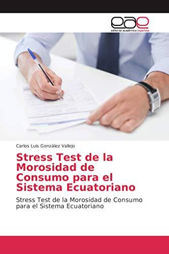 Stress Test de la Morosidad de Consumo para el Sistema Ecuatoriano