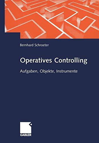 Operatives Controlling: Aufgaben, Objekte, Instrumente