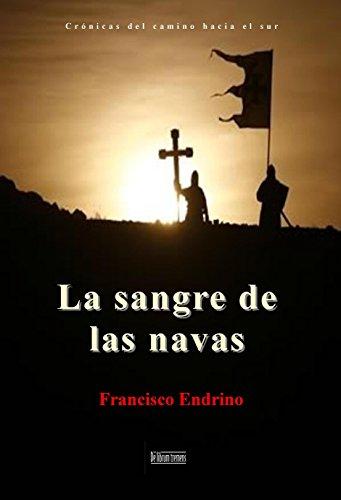 La sangre de las navas (Crónicas del camino hacia el Sur nº 2) por Francisco Endrino Bellón