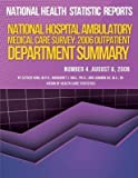 {NATIONAL HOSPITAL AMBULATORY MEDICAL CARE SURVEY: 2006 OUTPATIENT DEPARTMENT SUMMARY } BY HING, ESTHER ( AUTHOR ) OCT - 28 - 2013[ PAPERBACK ]