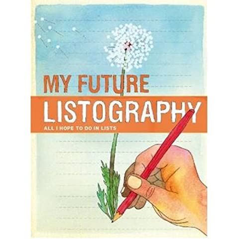 [(My Future Listography: A Genuine Collection of Cans)] [ By (author) Lisa Nola ] [February, 2011]