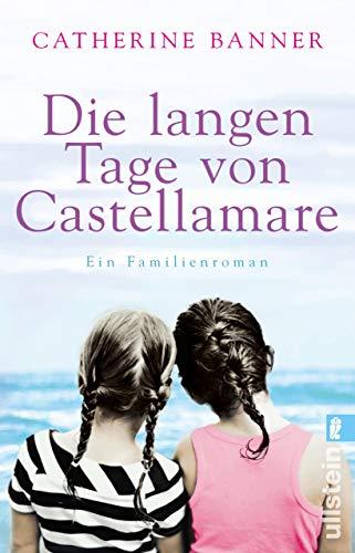 frauenromane bestseller 2016 Die langen Tage von Castellamare: Ein Familienroman