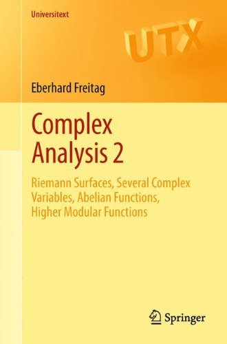Complex Analysis 2: Riemann Surfaces, Several Complex Variables, Abelian Functions, Higher Modular Functions (Universitext) 2nd 2011 edition by Freitag, Eberhard (2011) Paperback