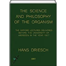 The Science and Philosophy of the Organism (English Edition)