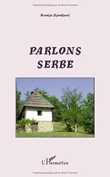 Parlons serbe par [Djordjevic, Ksenija]