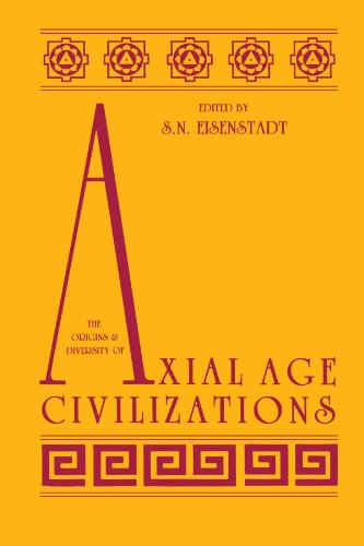 The Origins and Diversity of Axial Age Civilizations (SUNY series in Near Eastern Studies)