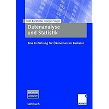 Datenanalyse und Statistik: Eine Einführung für Ökonomen im Bachelor (German Edition)