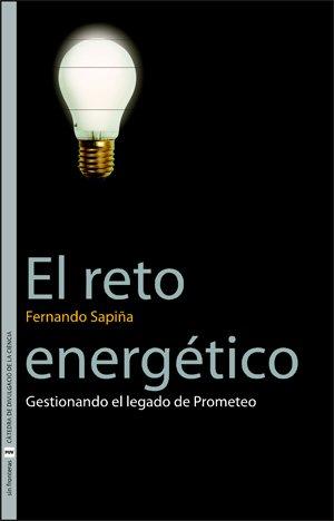 El reto energético: Gestionando el legado de Prometeo (Sin Fronteras) por Fernando Sapiña Navarro