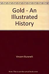 Gold : an Illustrated History / Vincent Buranelli