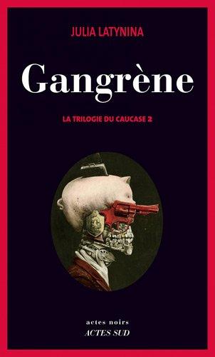 La trilogie du Caucase (2) : Gangrène