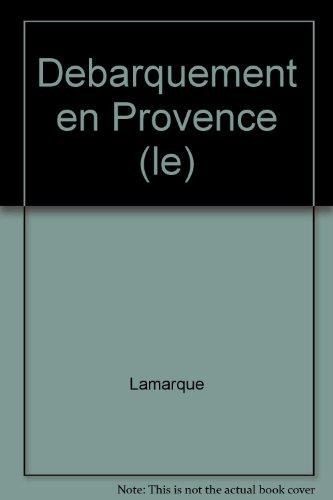 Debarquement en Provence (le)
