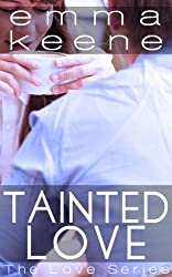 Tainted Love (The Love Series Book 2)