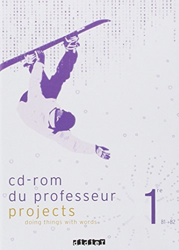 Projects Anglais 1e : CD-Rom du professeur