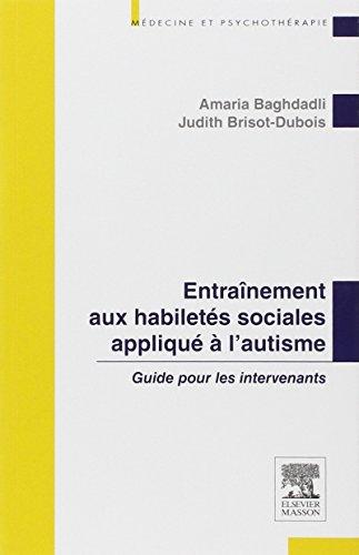 Entraînement aux habilités sociales appliqué à l'autisme - Guide pour les intervenants
