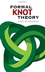 Formal Knot Theory (Dover Books on Mathematics) by Louis H. Kauffman (2006-07-07)