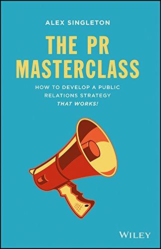 The PR Masterclass: How to develop a public relations strategy that works! por Alex Singleton