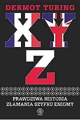 X Y Z Prawdziwa historia zlamania szyfru Enigmy Paperback