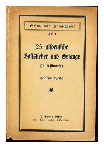 25 altdeutsche volkslieder und gesange zu 1-2 Stimmen mit und ohne Instrumentalbegleitung fur Schule...