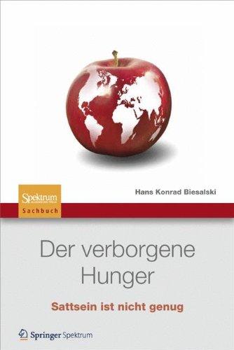 Der verborgene Hunger: Satt sein ist nicht genug