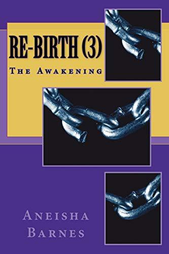 Re-Birth (3): The Awakening: Volume 3 por Aneisha D Barnes