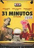 31 Minutos, O Filme by Marcio Garcia