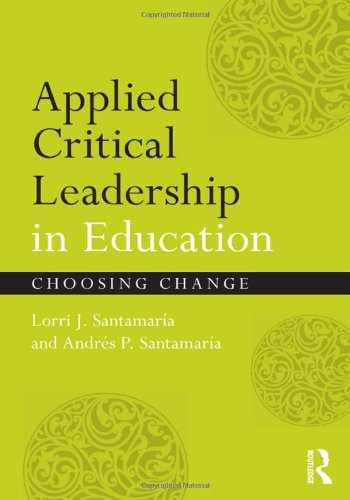 Applied Critical Leadership in Education: Choosing Change