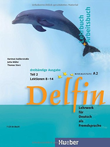 Delfin. Lehrbuch und Arbeitsbuch. Lezioni 8-14. Niveaustufe A2. Per le Scuole superiori. Con CD-Audio: DELFIN 2 (3 tomos) Lb.Ab.(al/ej.) 8-14