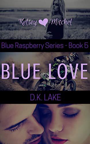 Blue Love: (Blue Raspberry Series #5) (English Edition)