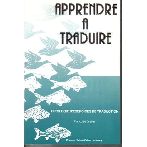 Apprendre à traduire : Typologie d'exercices et de traduction par Françoise Grellet