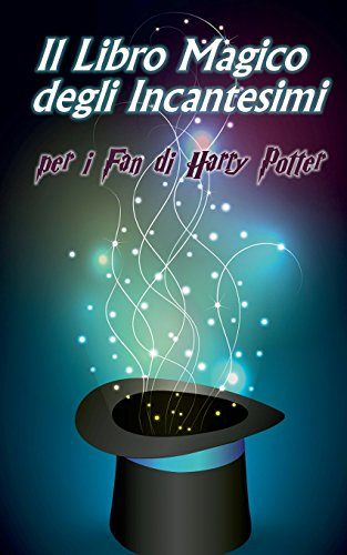 Il Libro Magico degli Incantesimi: per i Fan di Harry Potter