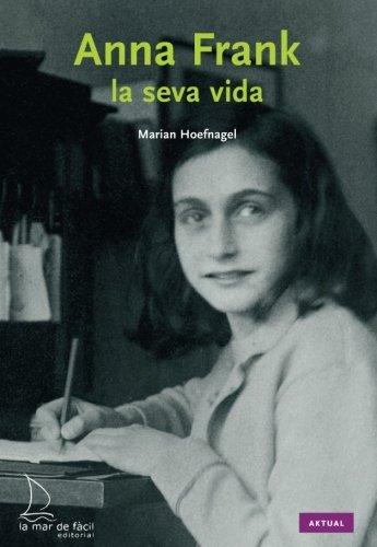 Anna Frank: la seva vida (Aktual) por Marian Hoefnagel