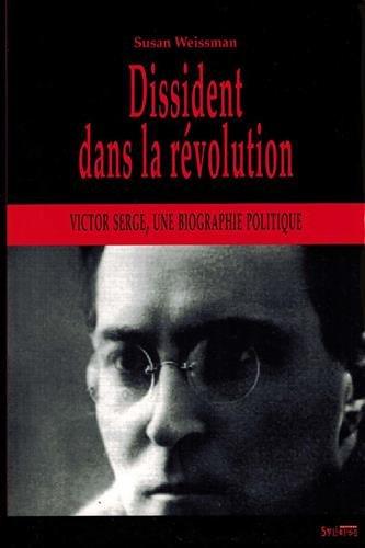 Dissident dans la Révolution : Victor Serge, une biographie politique