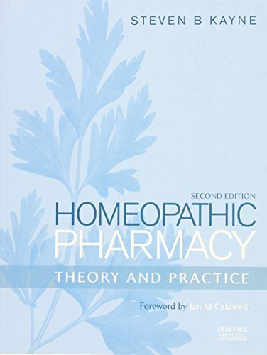 Homeopathic Pharmacy: Theory and Practice, 2e 2nd Edition by Kayne PhD MBA LLM MSc(Med Sci)DAgVetPharm FRPharmS FCPP (2006) Paperback
