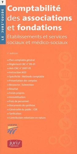 Comptabilité des associations et fondations : Etablissements et services sociaux et médico-sociaux avec plan de comptes annoté