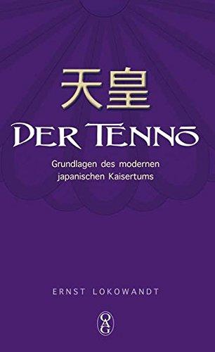 Der Tennō: Grundlagen des modernen japanischen Kaisertums