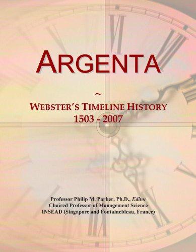Argenta: Webster's Timeline History, 1503 - 2007