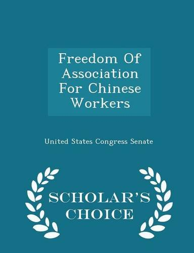 freedom-of-association-for-chinese-workers-scholars-choice-edition