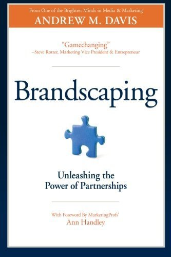 Brandscaping: Unleashing the Power of Partnerships by Davis, Andrew M (2012) Paperback