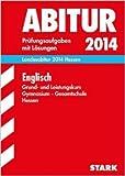 Abitur-Prüfungsaufgaben Gymnasium Hessen / Landesabitur Englisch Grund- und Leistungskurs 2014: Prüfungsaufgaben 2009-2013 mit Lösungen. (Englisch) ( 19. August 2013 )