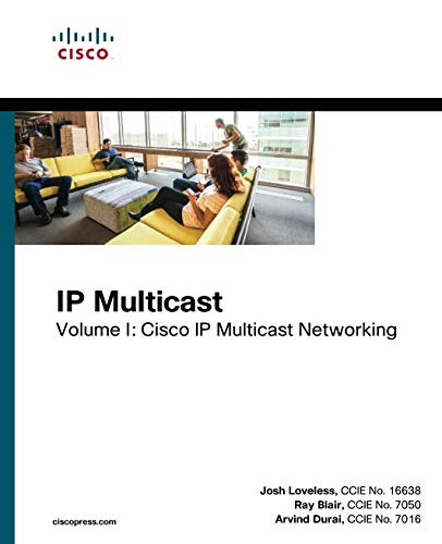IP Multicast, Volume I: Cisco IP Multicast Networking: 1 (Networking Technology)