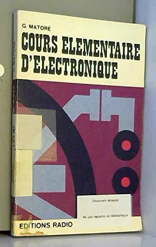 Cours élémentaire d'électronique : Transistors, tubes, composants, applications par Georges Matoré