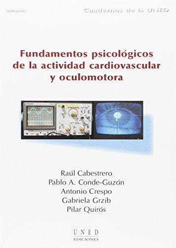 Fundamentos Psicológicos de La Actividad Cardiovascular y Oculomotora (CUADERNOS UNED) por Raúl CABESTRERO ALONSO