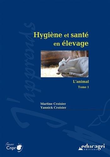 Hygiène et santé en élevage : Tome 1, L'animal par Martine Croisier