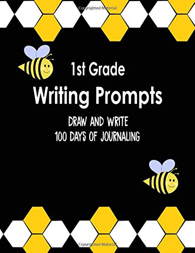1st Grade Writing Prompts, Draw and Write, 100 Days of Journaling: Topics to Write About, Bumble Bee Classroom Theme