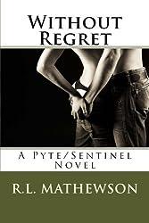 Without Regret: A Pyte/Sentinel Novel by R.L. Mathewson (2011-09-01)