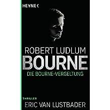 Die Bourne Vergeltung: Thriller (JASON BOURNE, Band 11)