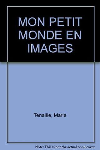 MON PETIT MONDE EN IMAGES