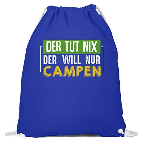 Kleidungskulisse Der Tut Nix Der Will Nur Campen Ideales Geschenk für Camper Wanderer Bergsteiger Sport - Baumwoll Gymsac -37cm-46cm-Royales Blau